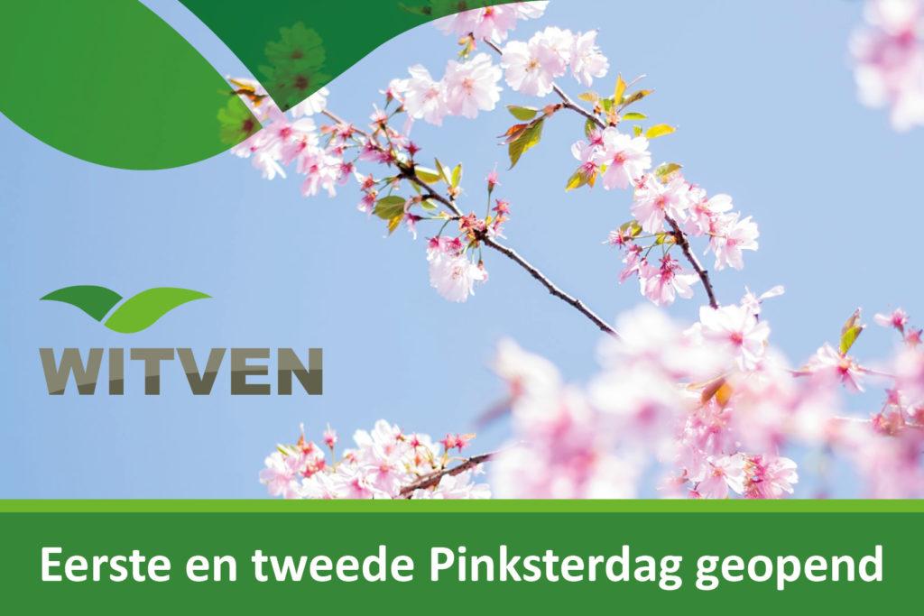 Witven _Geopend_ Pinksteren